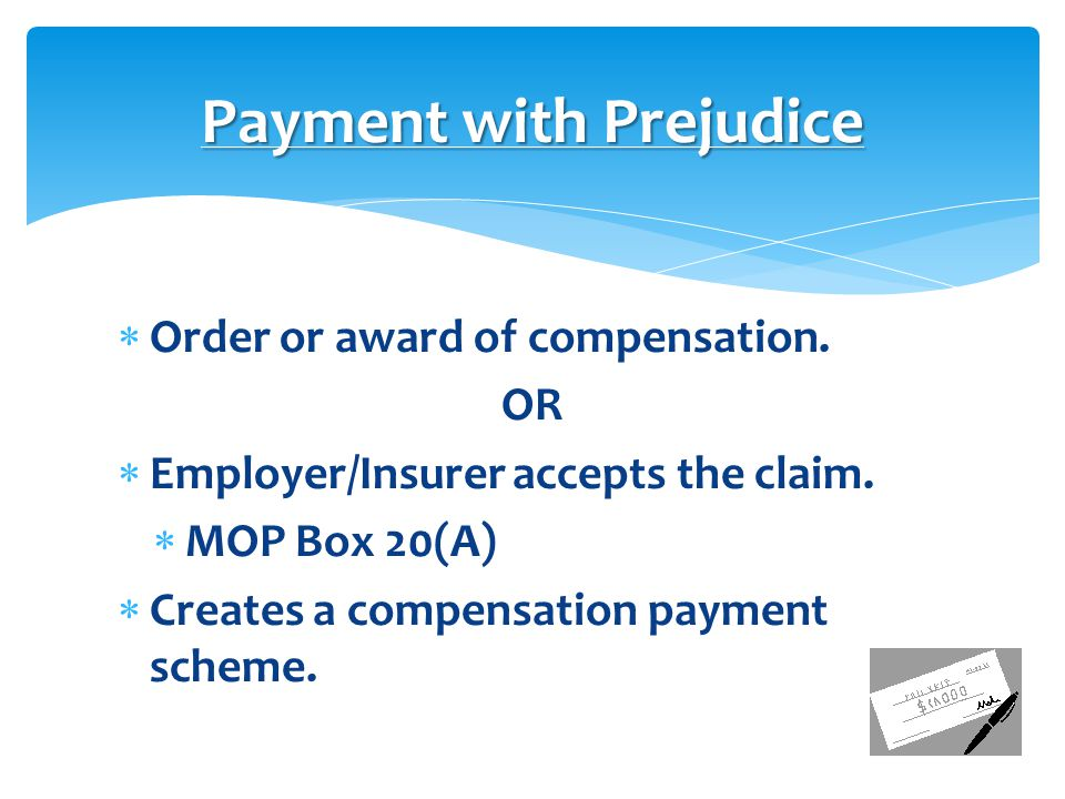  Order or award of compensation.OR  Employer/Insurer accepts the claim.
