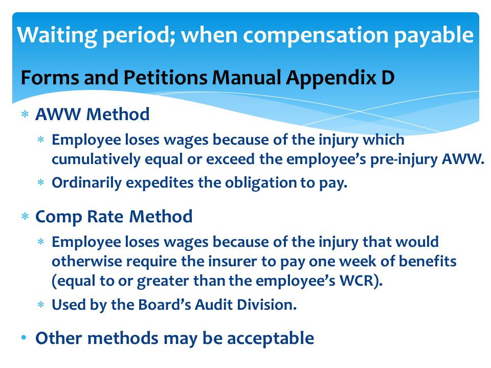 Forms and Petitions Manual Appendix D  AWW Method  Employee loses wages because of the injury which cumulatively equal or exceed the employee's pre-injury AWW.