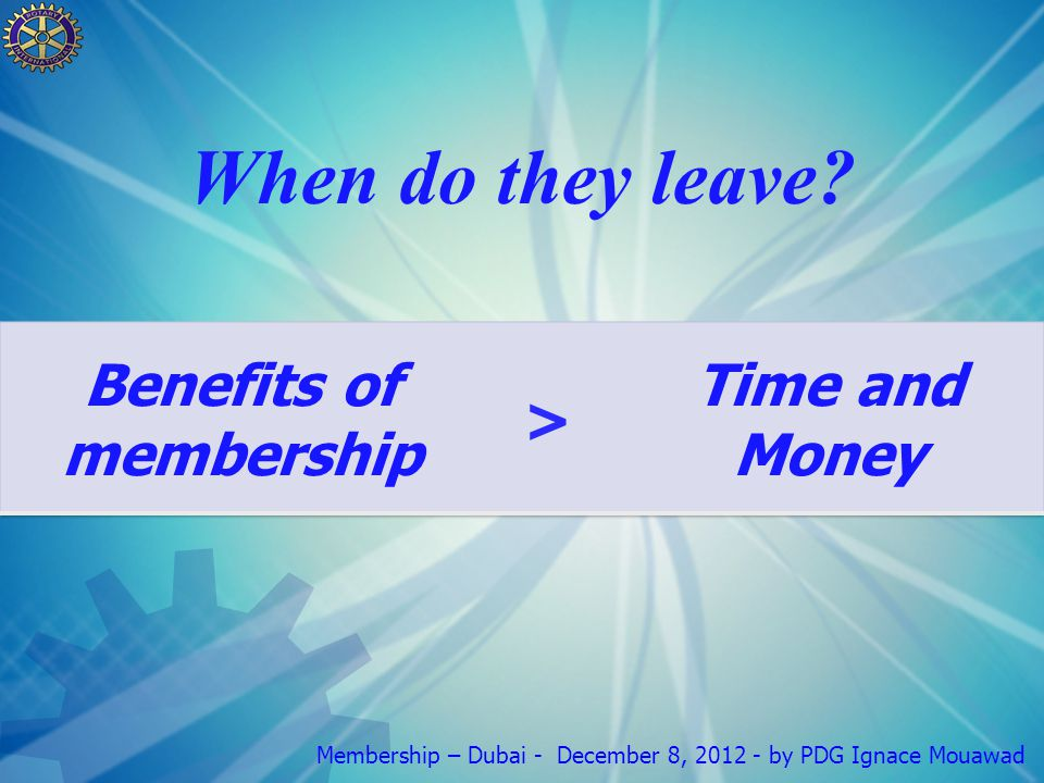 Membership – Dubai - December 8, 2012 - by PDG Ignace Mouawad When do they leave