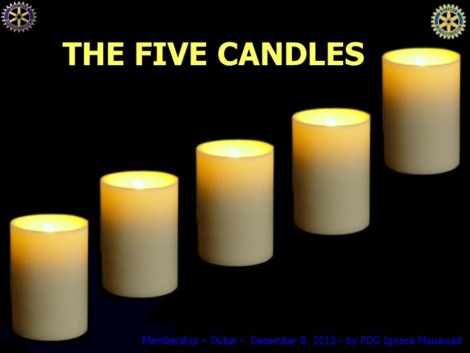 Membership – Dubai - December 8, by PDG Ignace Mouawad THE FIVE CANDLES