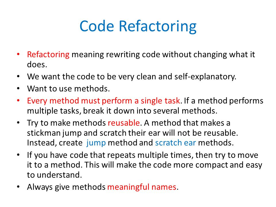 Code Refactoring Refactoring meaning rewriting code without changing what it does.