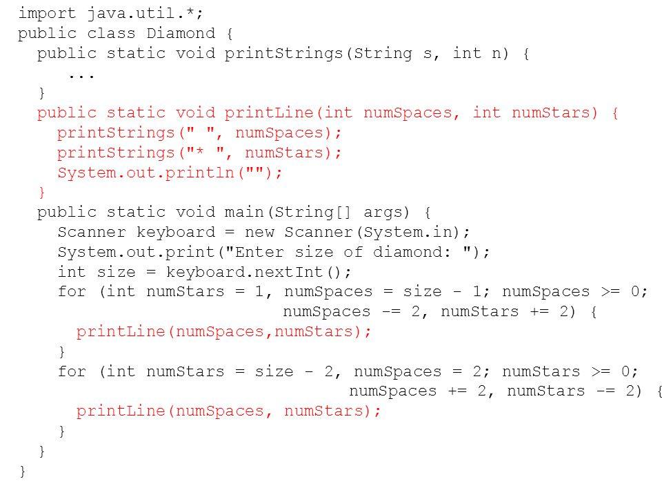 import java.util.*; public class Diamond { public static void printStrings(String s, int n) {...