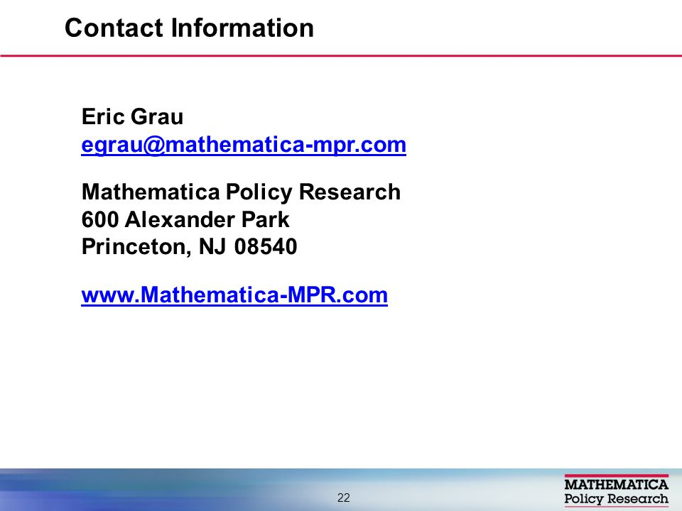 Eric Grau Mathematica Policy Research 600 Alexander Park Princeton, NJ Contact Information 22