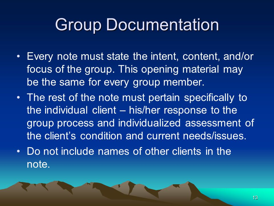 13 Group Documentation Every note must state the intent, content, and/or focus of the group.