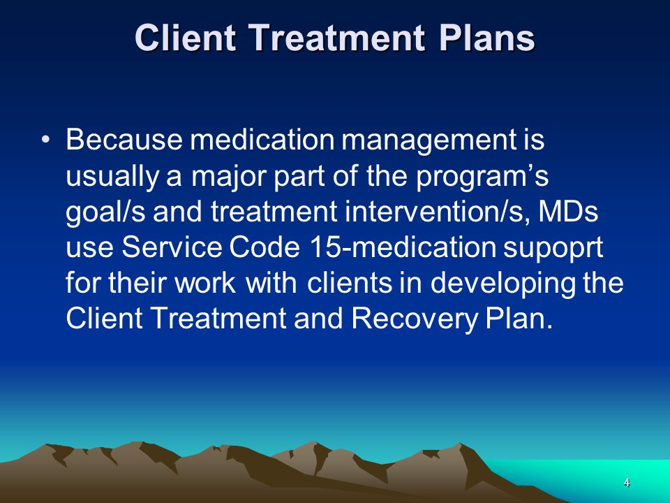 15 Case Conferences It is expected that the MD's contribution to a Case Conference will be primarily around medication management (which includes assessment of the client's response to treatment).