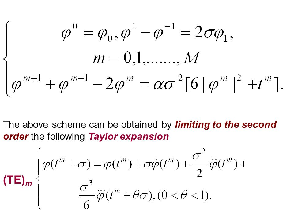 The above scheme can be obtained by limiting to the second order the following Taylor expansion (TE) m