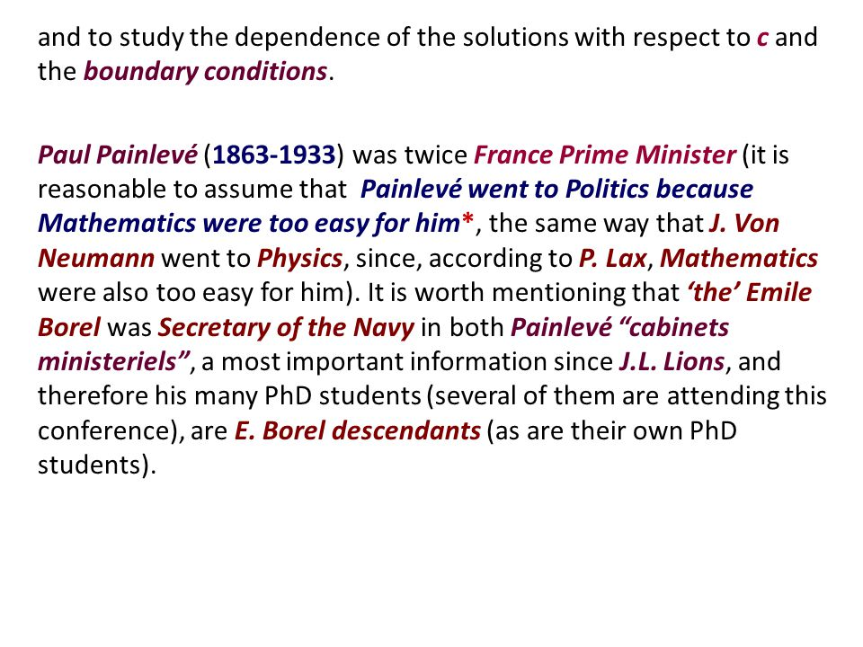and to study the dependence of the solutions with respect to c and the boundary conditions. Paul Painlevé (1863-1933) was twice France Prime Minister