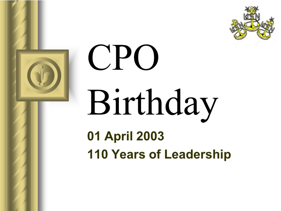 CPO Birthday 01 April 2003 110 Years of Leadership