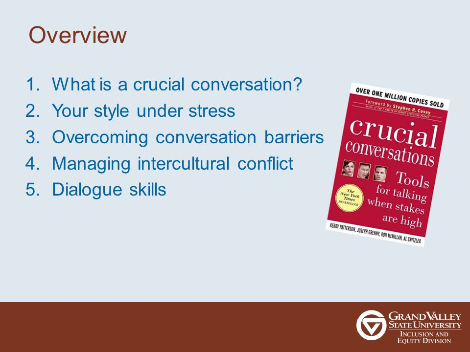 Overview 1.What is a crucial conversation.