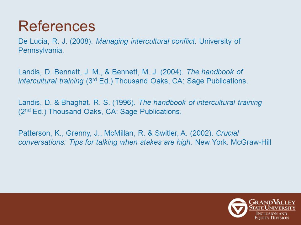 References De Lucia, R. J. (2008). Managing intercultural conflict.