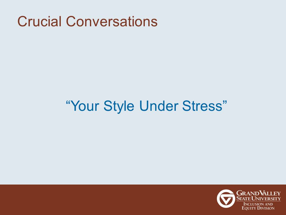 Crucial Conversations Your Style Under Stress