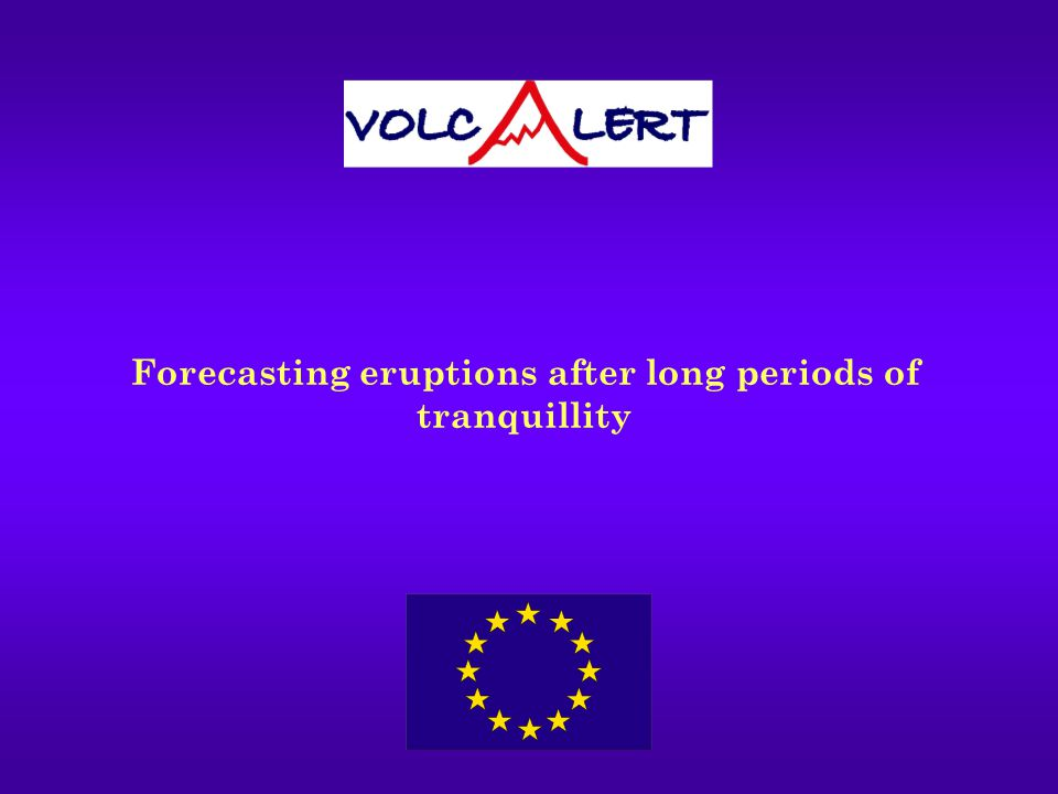 Forecasting eruptions after long periods of tranquillity