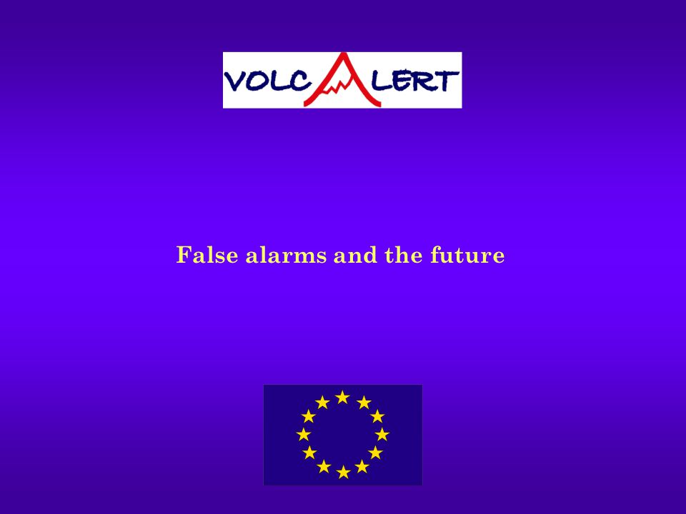 False alarms and the future