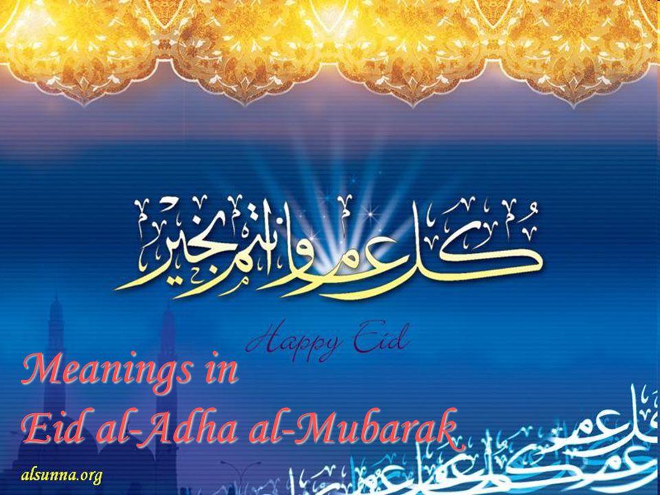 Meanings in Eid al-Adha al-Mubarak