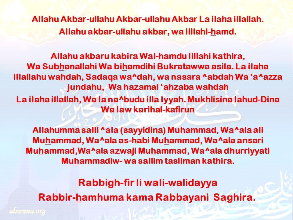 Allahu Akbar-ullahu Akbar-ullahu Akbar La ilaha illallah.