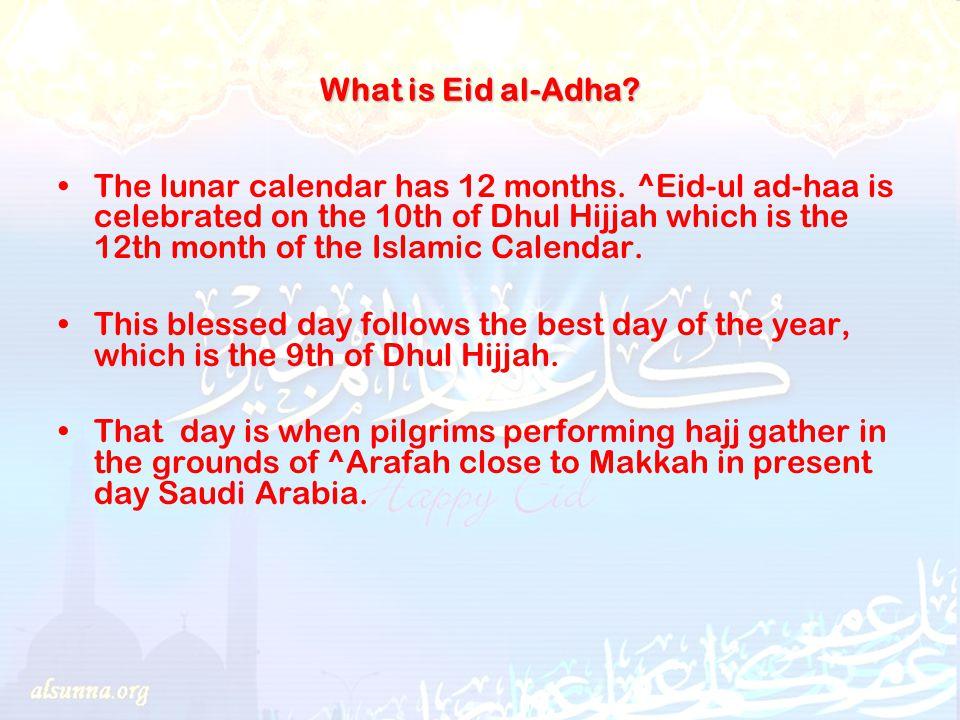What is Eid al-Adha. The lunar calendar has 12 months.