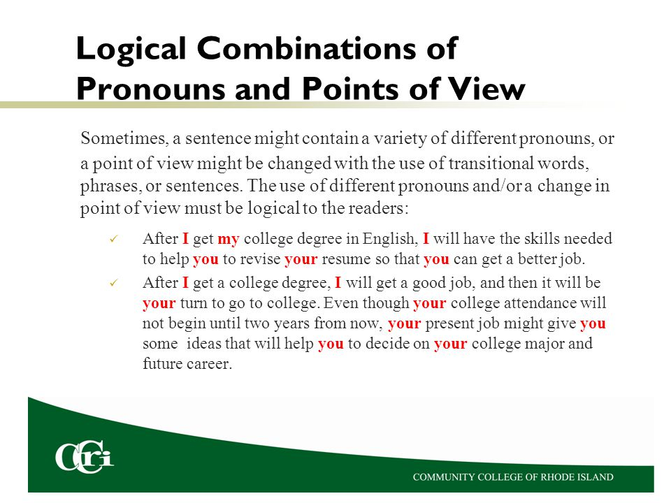 Logical Combinations of Pronouns and Points of View Sometimes, a sentence might contain a variety of different pronouns, or a point of view might be c