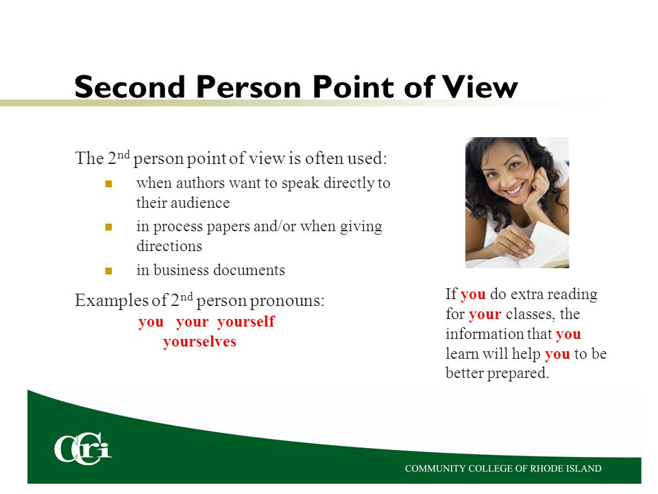 Second Person Point of View The 2 nd person point of view is often used: when authors want to speak directly to their audience in process papers and/o