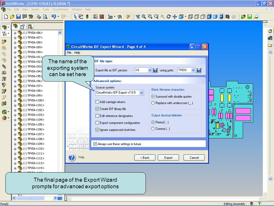 The final page of the Export Wizard prompts for advanced export options The name of the exporting system can be set here