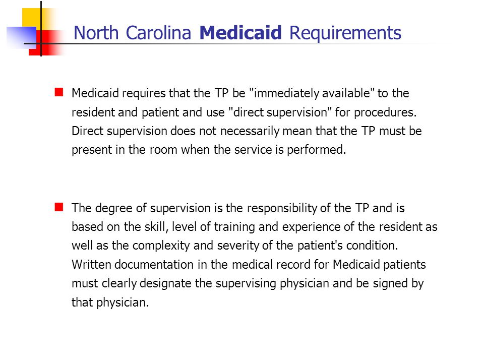 North Carolina Medicaid Requirements Medicaid requires that the TP be