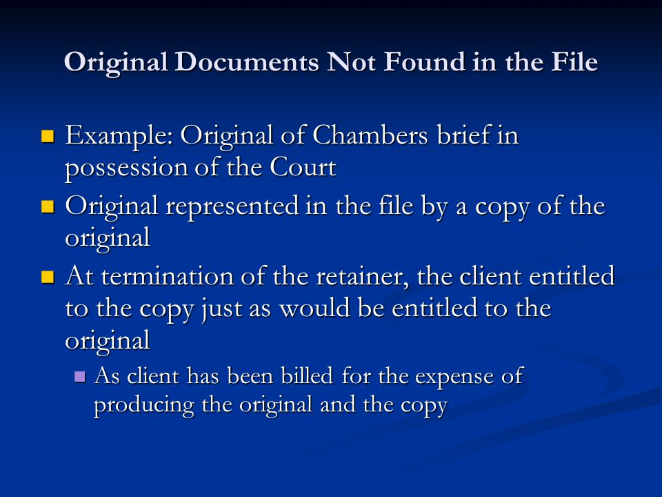 Original Documents Not Found in the File Example: Original of Chambers brief in possession of the Court Example: Original of Chambers brief in possess