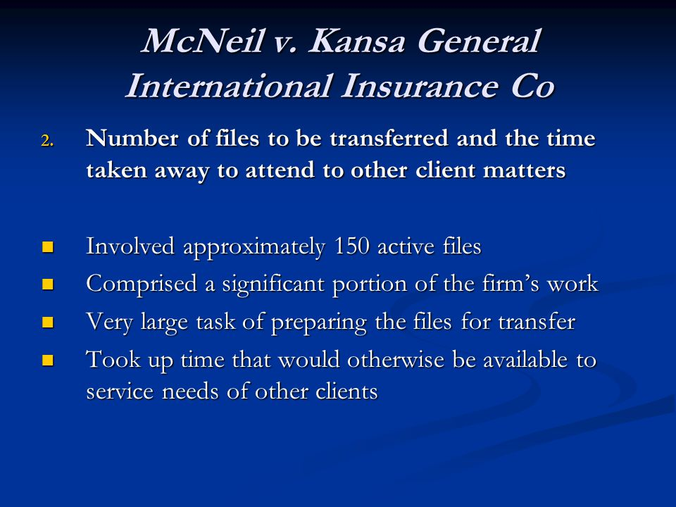 McNeil v. Kansa General International Insurance Co 2. Number of files to be transferred and the time taken away to attend to other client matters Invo