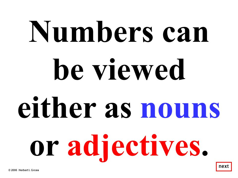 0123 In this case, 2 is a noun that names the point P. P © 2006 Herbert I. Gross next