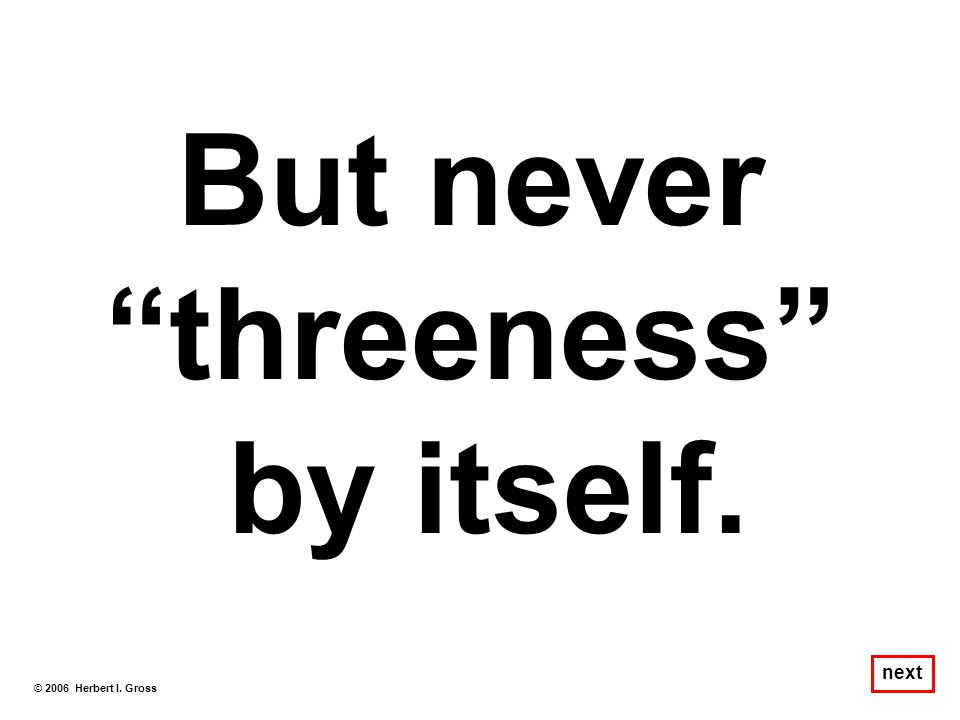 Let's explore this Adjective / Noun theme. © 2006 Herbert I. Gross next