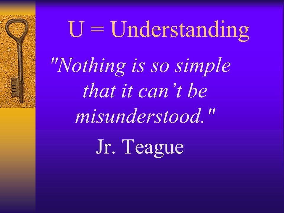U = Understanding