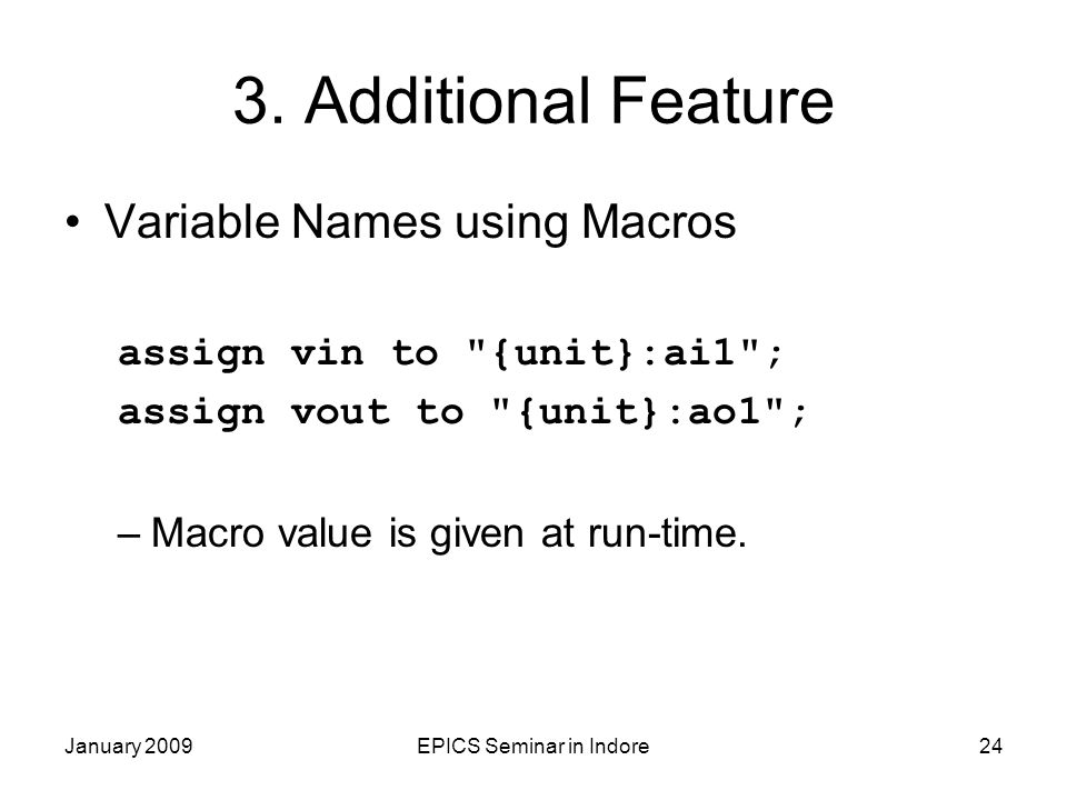 January 2009EPICS Seminar in Indore24 3. Additional Feature Variable Names using Macros assign vin to