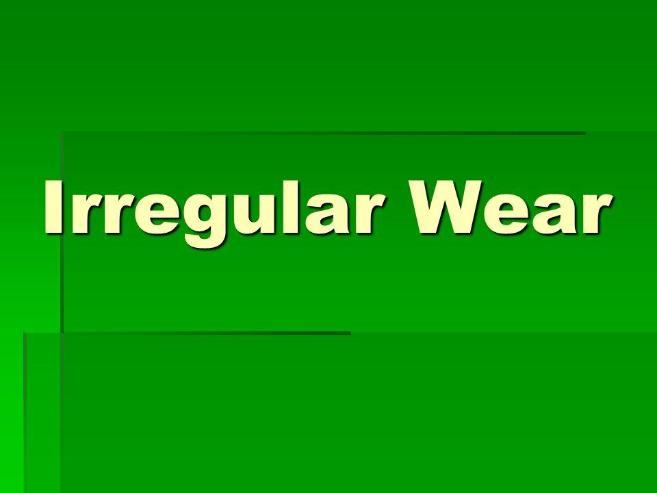 Irregular Wear