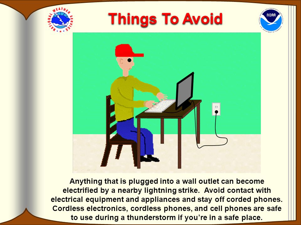 Anything that is plugged into a wall outlet can become electrified by a nearby lightning strike.
