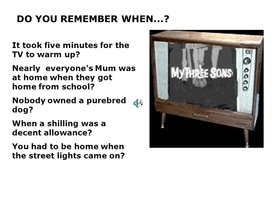 Your Mum wore stockings that came in two pieces.