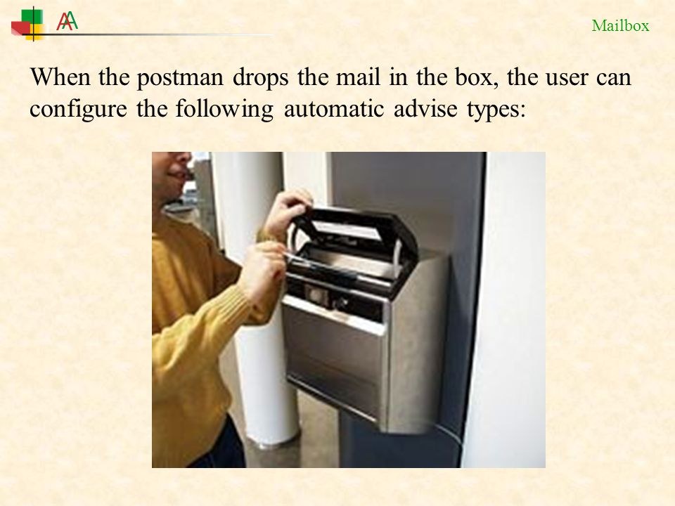 Mailbox When the postman drops the mail in the box, the user can configure the following automatic advise types: