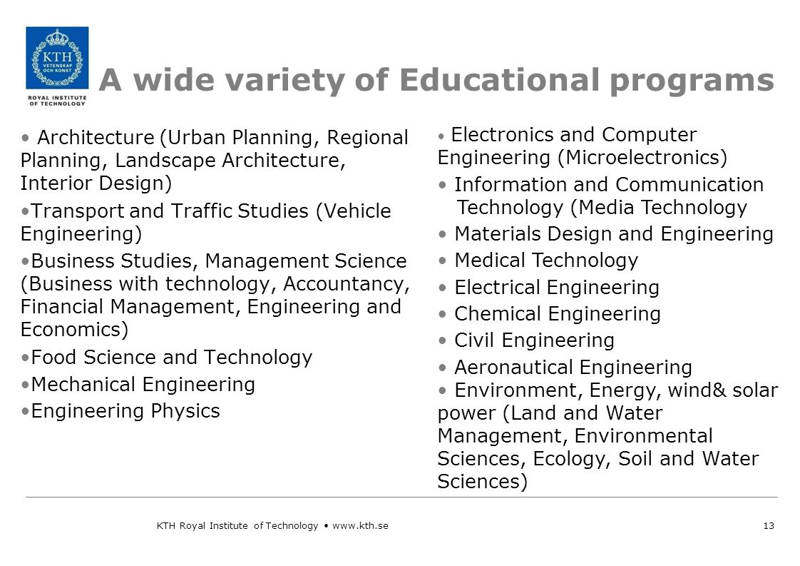 A wide variety of Educational programs Architecture (Urban Planning, Regional Planning, Landscape Architecture, Interior Design) Transport and Traffic