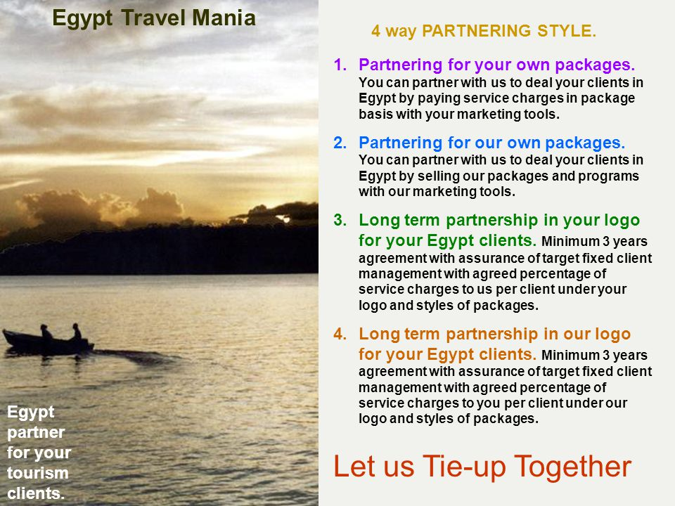 Let us Tie-up Together 4 way PARTNERING STYLE. 1.Partnering for your own packages.