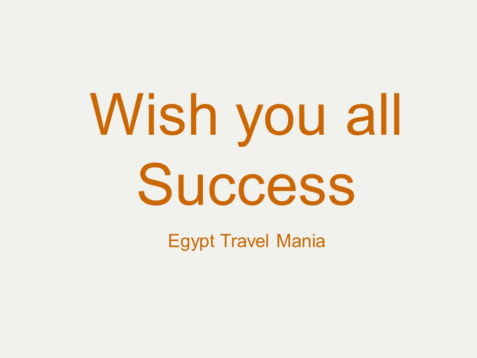 Wish you all Success Egypt Travel Mania