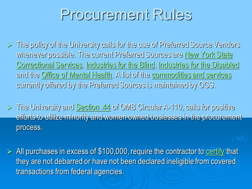 Procurement Rules  The policy of the University calls for the use of Preferred Source Vendors whenever possible.