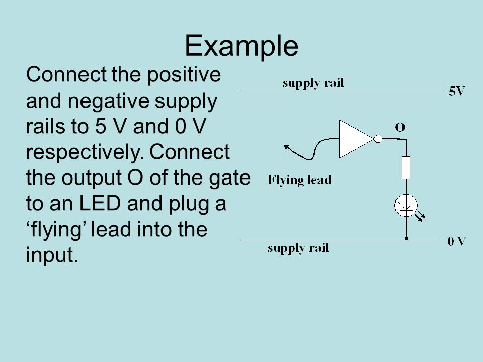 Example Connect the positive and negative supply rails to 5 V and 0 V respectively.