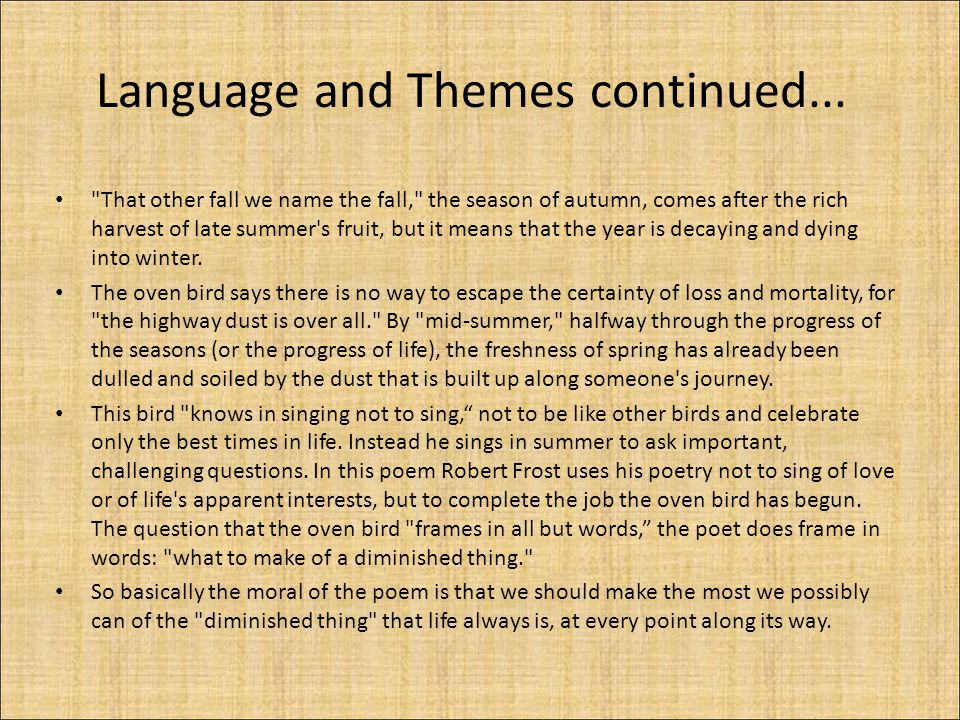 Language and Themes What themes do you think are suggested and what language techniques emphasise these ideas? The metaphor of the whole poem is that