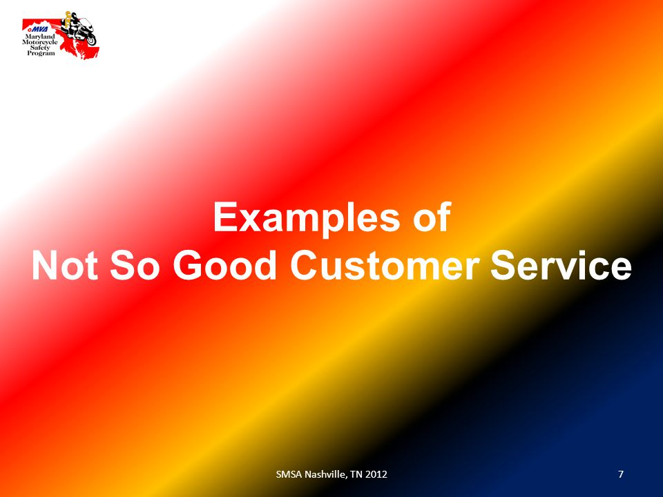 Examples of Not So Good Customer Service 7SMSA Nashville, TN 2012