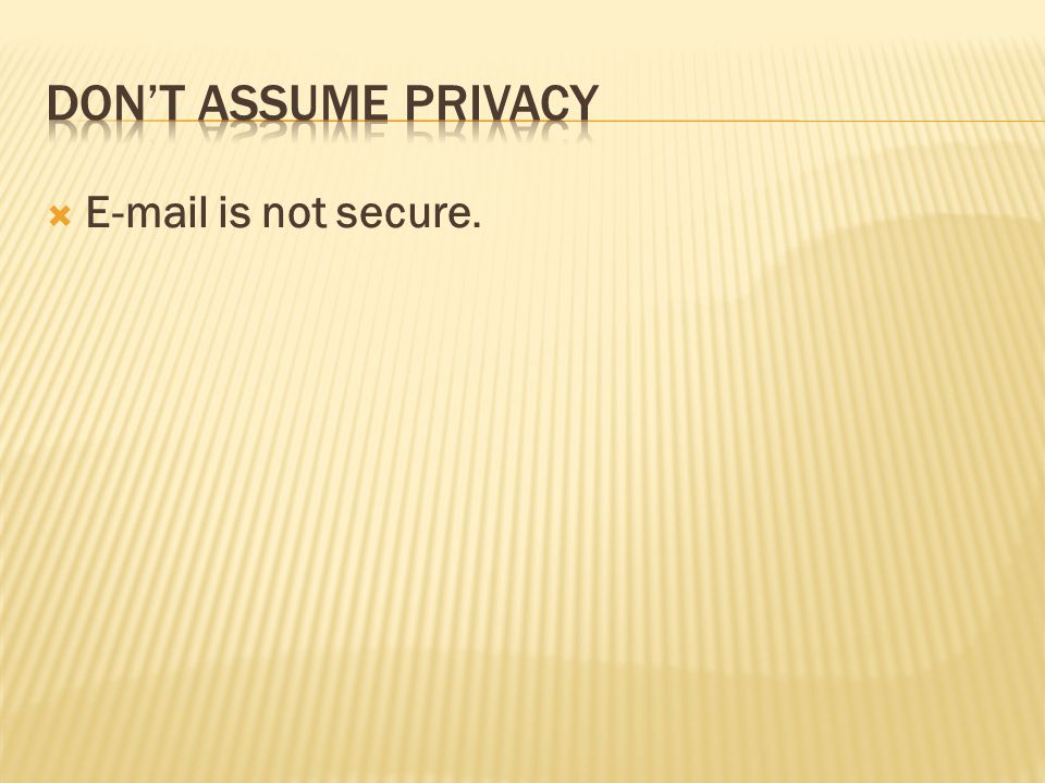  E-mail is not secure.