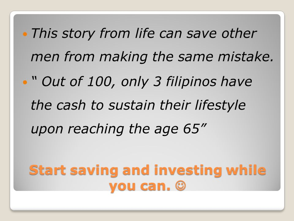 Start saving and investing while you can. Start saving and investing while you can.