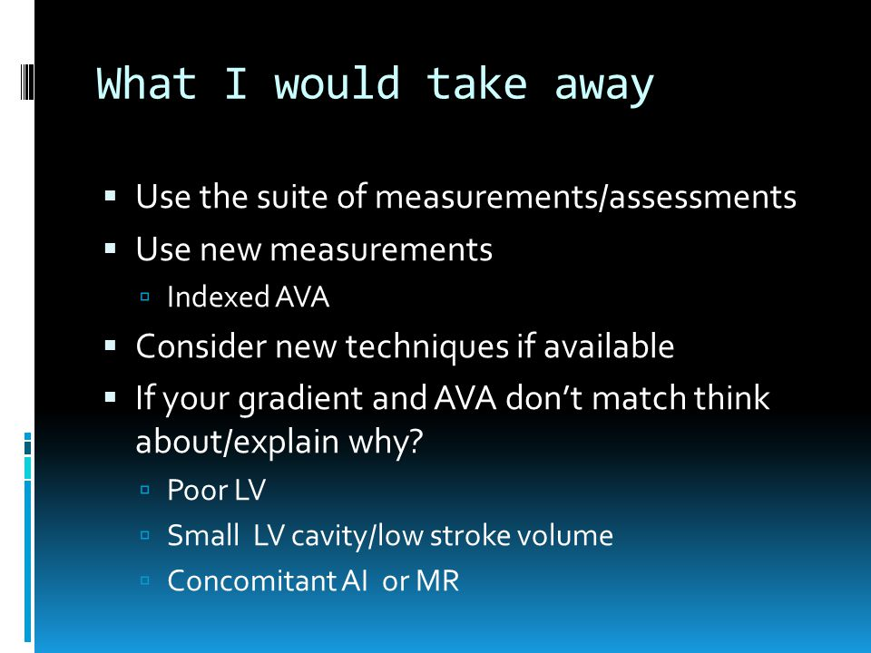 What I would take away  Use the suite of measurements/assessments  Use new measurements  Indexed AVA  Consider new techniques if available  If yo