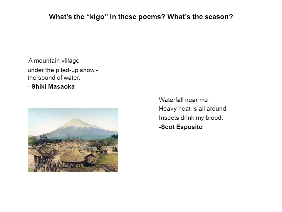 What's the kigo in these poems. What's the season.