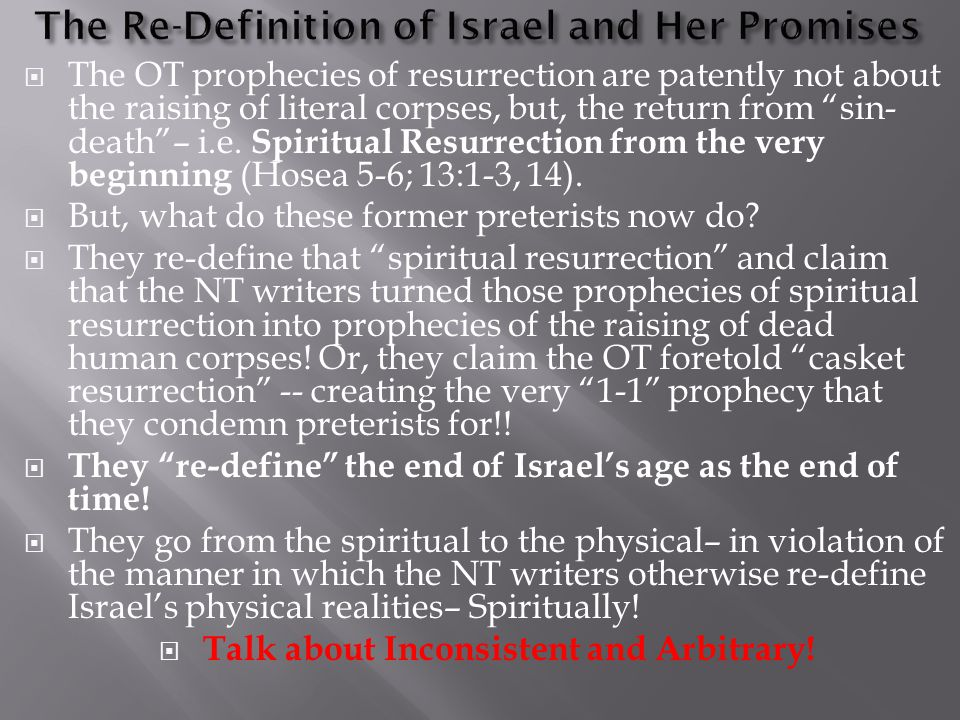" The OT prophecies of resurrection are patently not about the raising of literal corpses, but, the return from ""sin- death""– i.e. Spiritual Resurrect"