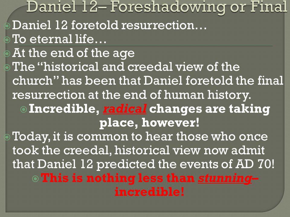 23 Summary on Daniel 12: The Argument The resurrection of Daniel 12 is the resurrection of Matthew 13; 1 Corinthians 15; Revelation 11 and Revelation 20.