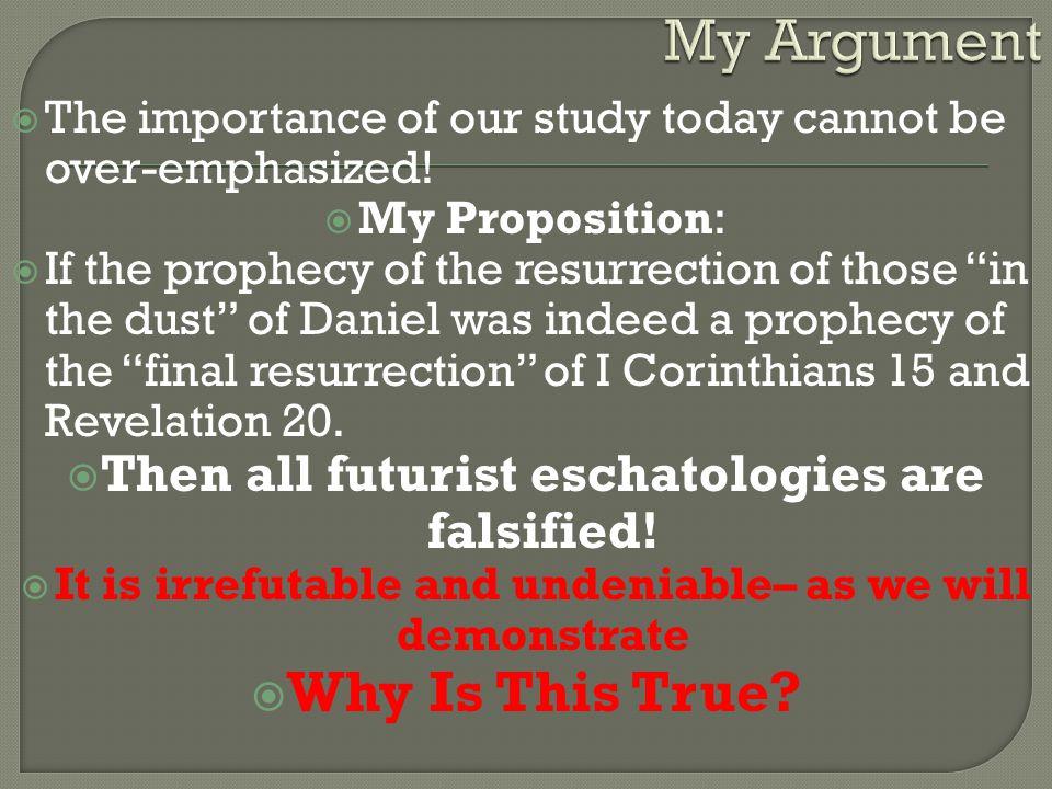  1 Corinthians 15 is the final end time resurrection.