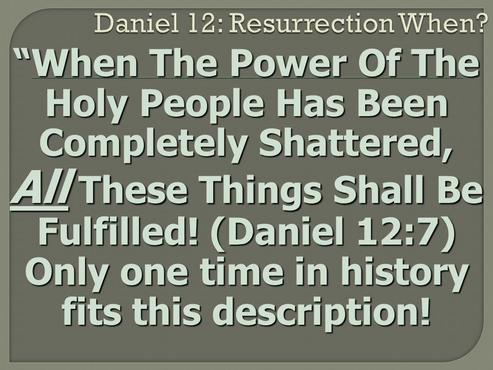 """When The Power Of The Holy People Has Been Completely Shattered, All These Things Shall Be Fulfilled! (Daniel 12:7) Only one time in history fits thi"