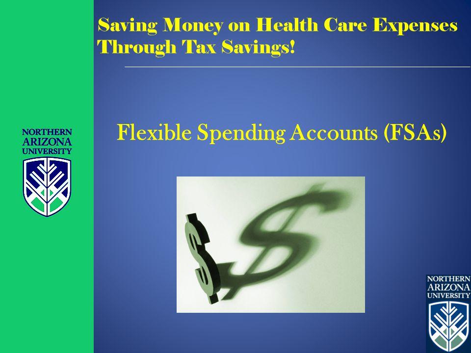 Flexible Spending Accounts (FSAs) Saving Money on Health Care Expenses Through Tax Savings!